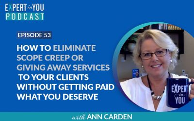 How to Eliminate SCOPE CREEP or GIVING AWAY SERVICES to Your Clients Without Getting Paid