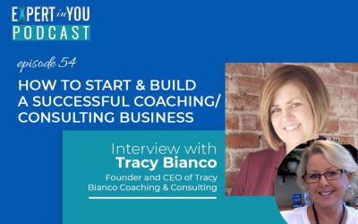 How to Start & Build A Successful Coaching/Consulting Business with Tracy Bianco